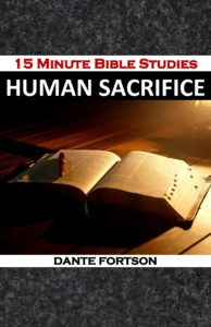 15 Minute Bible Studies: Human Sacrifice